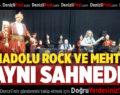 Anadolu Rock ve Mehter takımı aynı sahnede buluştu