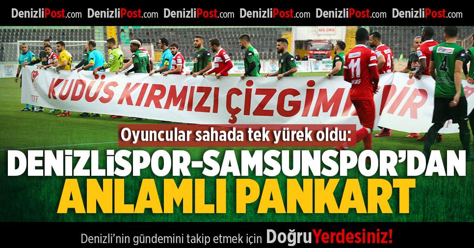 Denizlispor-Samsunspor'dan Anlamlı Pankart