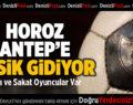Horoz Antep'e Eksik Gidiyor