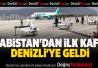 ARABİSTAN'DAN İLK KAFİLE DENİZLİ'YE GELDİ