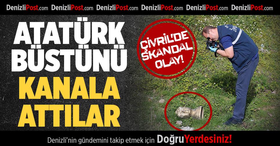Atatürk Büstünü Kanala Attılar