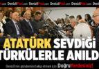 Atatürk'ü Sevdiği Türkülerle Andılar