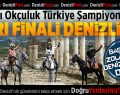 Atlı Okçuluk Türkiye Şampiyonası yarı finali Denizli'de
