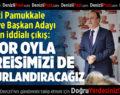 AK Parti Pamukkale Başkan Adayı Örki'den İddialı Çıkış