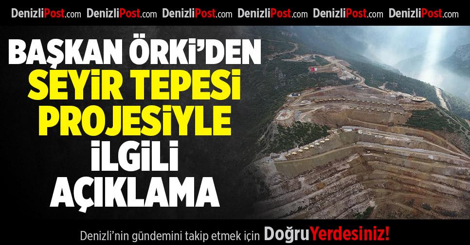 Başkan Örki'den 'Seyir Tepesi' Projesiyle İlgili Açıklama