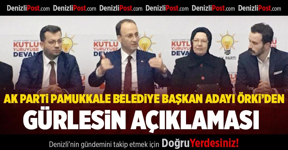Pamukkale Belediye Başkan Adayı Örki'den, Başkan Gürlesin Açıklaması