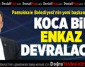 Pamukkale Belediyesi'nin Yeni Başkanı Örki, Koca Bir Enkaz Devralacak