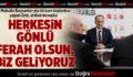 """ÖRKİ,""""HERKESİN GÖNLÜ FERAH OLSUN, BİZ GELİYORUZ!"""""""