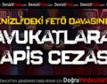 Denizli'deki FETÖ davasında avukatlara hapis cezası