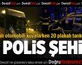 Polis Aracına 20 Plakalı Tanker Çarptı: 2 Polis Şehit