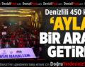 Denizlili 450 Kadını 'Ayla' Bir Araya Getirdi