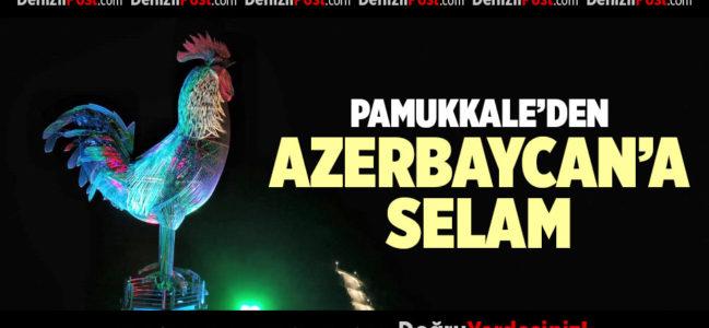 PAMUKKALE'DEN CAN AZERBAYCAN'A SELAM