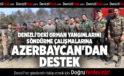 DENİZLİ'DEKİ ORMAN YANGINLARINI SÖNDÜRME ÇALIŞMALARINA AZERBAYCAN'DAN DESTEK