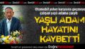 Organize Sanayi Bölgesinde Kaza: 1 Ölü