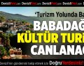 Babadağ'da kültür turizmi canlanacak