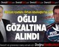 Baha Abalıoğlu Gözaltına Alındı