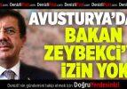 Avusturya'dan Bakan Zeybekci'ye izin yok