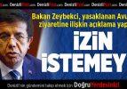 Bakan Zeybekci'den Yasaklanan Avusturya Ziyaretine İlişkin Açıklama