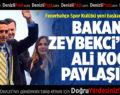 Bakan Zeybekci 'den Ali Koç Paylaşımı