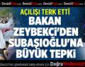 BAKAN ZEYBEKCİ'DEN SUBAŞIOĞLU'NA BÜYÜK TEPKİ