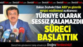 Bakan Zeybekci'den ABD'ye gümrük vergisi misillemesi açıklaması
