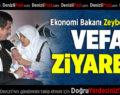 Ekonomi Bakanı Zeybekci'den Vefa Ziyareti