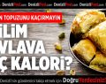 Baklavanın 1 dilimi kaç kalori? Ne kadar yemek lazım?
