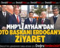 MHP'li Ayhan'dan DTO Başkanı Erdoğan'a Ziyaret