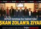 AK Parti Serinhisar İlçe Teşkilatı'ndan Başkan Zolan'a Ziyaret