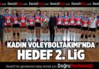 KADIN VOLEYBOL TAKIMI'NDA HEDEF 2. LİG