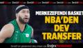 MERKEZEFENDİ BASKET'E NBA'DEN DEV TRANSFER