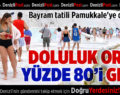 Bayram tatili Pamukkale'ye de yaradı