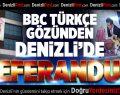 BBC Türkçe, Denizli'de Referandum Sürecini Ele Aldı