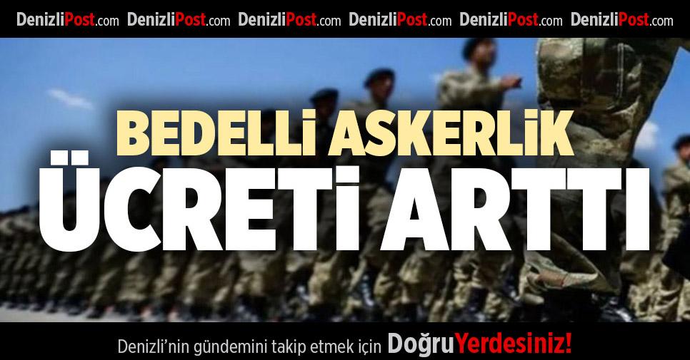BEDELLİ ASKERLİK ÜCRETİ ARTTI