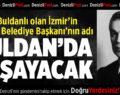 Efsane İzmir Belediye Başkanı'nın Adı Buldan'da Yaşayacak