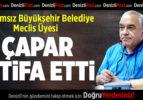 Bağımsız Büyükşehir Belediye Meclis Üyesi Çapar İstifa Etti