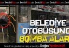 Belediye otobüsünde bomba alarmı