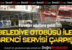 Belediye Otobüsü İle Öğrenci Servisi Çarpıştı!