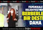 PAMUKKALE BELEDİYESİ'NDEN BERBERLERE BİR DESTEK DAHA