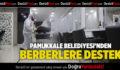 PAMUKKALE BELEDİYESİ'NDEN BERBERLERE DESTEK
