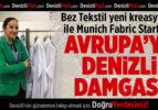 Avrupa'ya Bez Tekstil Damgası