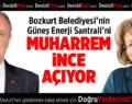 Bozkurt Belediyesi Güneş Enerji Santrali'ni Muharrem İnce açıyor!