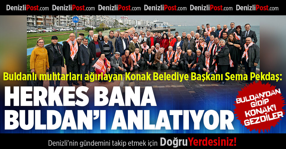Buldan Belediye Başkanı ve Muhtarlardan Konak Çıkarması