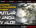 Buldan'da Dokuma Atölyesinde Yangın: Çaputlar Bir Anda Alev Aldı