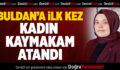 Buldan'a İlk Kez Kadın Kaymakam Atandı