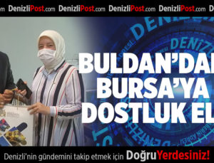 BULDAN'DAN BURSA'YA DOSTLUK ELİ