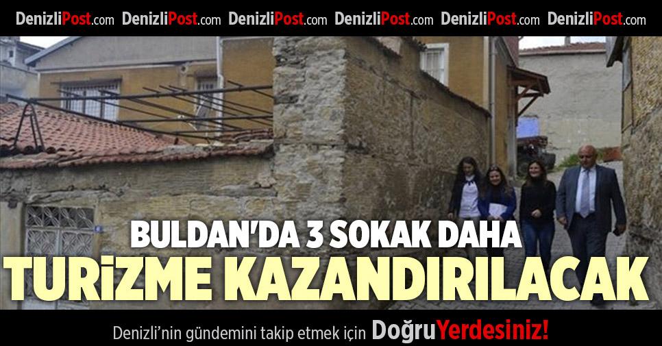 BULDAN'DA 3 SOKAK DAHA TURİZME KAZANDIRILACAK