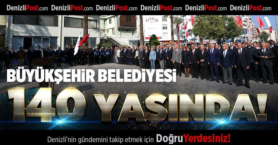Büyükşehir Belediyesi 140 yaşında!