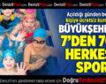 Büyükşehir İle 7'den 70'e Herkese Spor