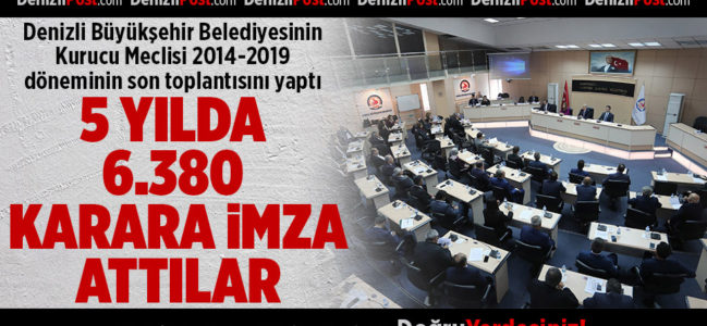 Büyükşehir Meclisi 5 yılda 6.380 karara imza attı